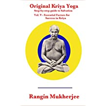 Original Kriya Yoga Volume V: Step-by-step Guide to Salvation