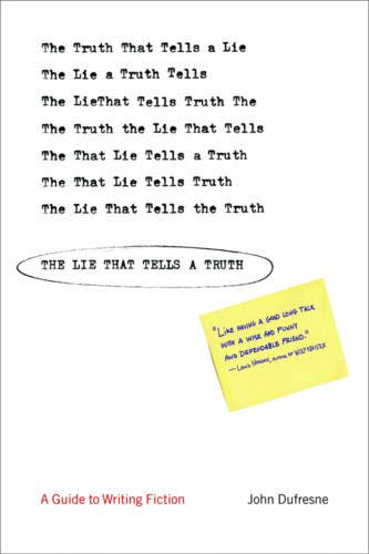 Download The Lie That Tells a Truth: A Guide to Writing Fiction 0393325814