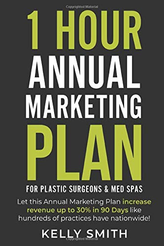 Download 1 Hour Annual Marketing Plan: For Plastic Surgeons and Med Spas 173374360X