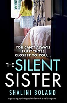 The Silent Sister: A gripping psychological thriller with a nailbiting twist by [Boland, Shalini]