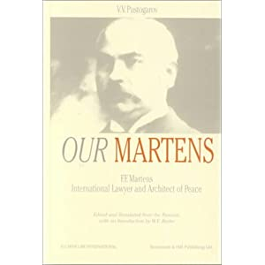 Our Martens: F. F. Martens : International Lawyer and Architect of Peace