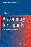 Viscometry for Liquids: Calibration of Viscometers (Springer Series in Materials Science)