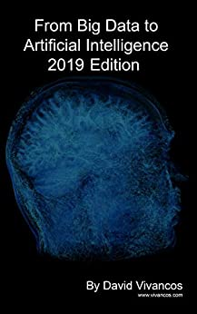 From Big Data to Artificial Intelligence 2019 Edition by [Vivancos, David]