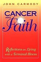 Cancer & Faith: Reflections on Living With a Terminal Illness
