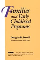 Families and Early Childhood Programs (Research Monographs of the National Association for the Education of Young Children, Vol 3)