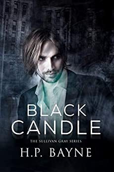 Black Candle (The Sullivan Gray Series Book 1) by [Bayne, H.P.]