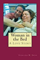 Woman in the Bed: A Love Story [並行輸入品]