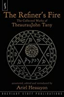 The Refiner's Fire: The Collected Works of Theauraujohn Tany