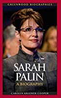Sarah Palin: A Biography (Greenwood Biographies)