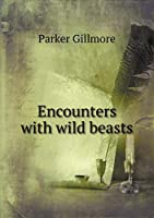 Encounters with Wild Beasts