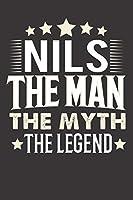 Notizbuch: Nils The Man The Myth The Legend I Notizbuch I Tagebuch I Reisetagebuch fuer Vater I Ehemann I Freund I Kumpel Bruder I Onkel