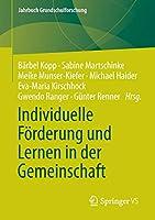 Individuelle Foerderung und Lernen in der Gemeinschaft (Jahrbuch Grundschulforschung)