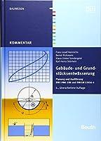 Gebaeude- und Grundstuecksentwaesserung: Planung und Ausfuehrung DIN 1986-100 und DIN EN 12056-4