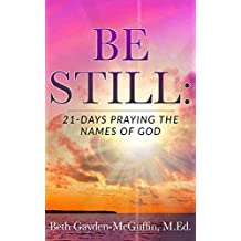 Be Still: 21-Days Praying the  Names of God
