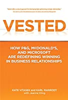 Vested: How P&G, McDonald's, and Microsoft are Redefining Winning in Business Relationships