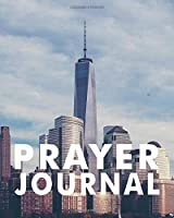 PRAYER JOURNAL: Keep Notes of Your Prayers for Yourself in the city, Loved ones, reflections, sermons. Perfect gift for christian, Believe in God, Jesus - gift for grandmother, grandfather, mother, dad, brother, sister, husband, wife, daughter, church