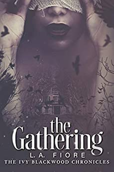 The Gathering: The Ivy Blackwood Chronicles by [Fiore, L.A.]