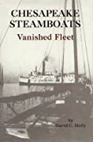 Chesapeake Steamboats: Vanished Fleet