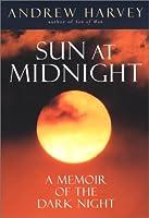 The Sun at Midnight: A Memoir of the Dark Night