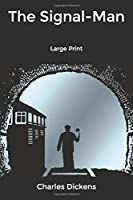 The Signal-Man: Large Print