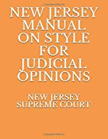 NEW JERSEY MANUAL ON STYLE FOR JUDICIAL OPINIONS