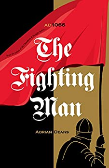 The Fighting Man: AD 1066 by [Deans, Adrian]