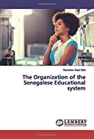 The Organization of the Senegalese Educational system