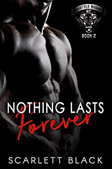 Nothing Lasts Forever (Battle Born MC Book 2) by [Black, Scarlett]