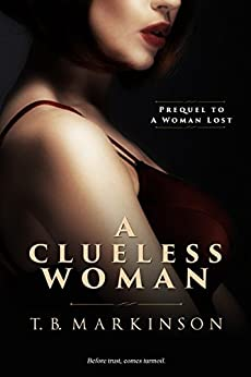 A Clueless Woman (A Woman Lost Book 0) by [Markinson, T.B.]