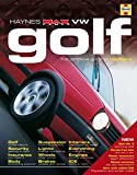 "VW Golf: The Definitive Guide To Modifying (Haynes ""Max Power"" Modifying Manuals)"