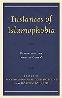 """Instances of Islamophobia: Demonizing the Muslim """"Other"""""""
