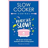 Slow Cooker Central: Ready, Set, Slow!: 160 all-new recipes from Australia's slow-cooking queen: 06