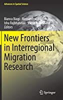 New Frontiers in Interregional Migration Research (Advances in Spatial Science)