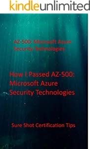How I Passed AZ-500: Microsoft Azure Security Technologies: Sure Shot Certification Tips (English Edition)