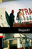Skyjack!: 1000 Headwords (Oxford Bookworms Library, Thriller…