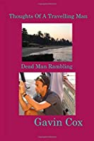 Thoughts Of A Travelling Man: Dead Man Rambling