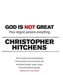 God is Not Great: How Religion Poisons Everything by [Hitchens, Christopher]