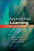 Approaches to learning: a guide for teachers: A Guide for Educators