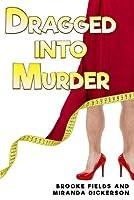 Dragged Into Murder
