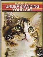 Understanding Your Cat (World of Cats, Vol. 1)