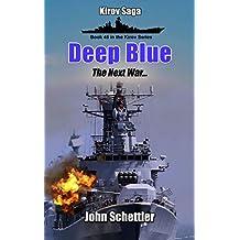 Deep Blue: The Next War, Volume 5 (Kirov Series Book 45)