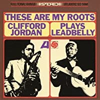 These Are My Roots: Clifford Jordan Plays by Clifford Jordan (2013-07-02)