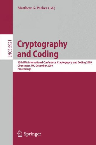 Cryptography and Coding: 12th IMA International Conference, IMACC 2009, Cirencester, UK, December 15-17, 2009, Proceedings (Lecture Notes in Computer Science)