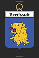 Berthault: Berthault Coat of Arms and Family Crest Notebook Journal (6 x 9 - 100 pages)
