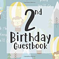 2nd Birthday Guest Book: Hot Air Balloon Adventure Places Themed - Second Party Baby Anniversary Event Celebration Keepsake Book - Family Friend Sign in Write Name, Advice Wish Message Comment Prediction - W/ Gift Recorder Tracker Log & Picture Space
