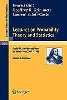 Lectures on Probability Theory and Statistics: Ecole d'Ete de Probabilites de Saint-Flour XXVI - 1996 (Lecture Notes in Mathematics)