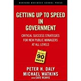 The First 90 Days in Government: Critical Success Strategies for New Public Managers at All Levels