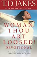 Woman, Thou Art Loosed!: Devotional