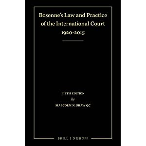 Rosenne's Law and Practice of the International Court 1920-2015