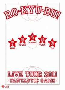 RO-KYU-BU! LIVE TOUR 2011 -Fantastic Game- [Blu-ray]